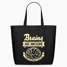 Brains are awesome - I wish everbody had one Bags