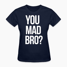 SWAG You Mad Bro? mp Women's T-Shirts
