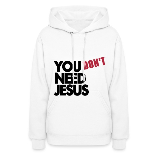 You Don't - Women's Hoodie