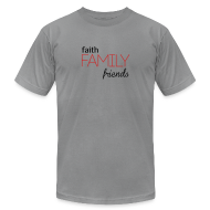 T-Shirts ~ Men's T-Shirt by American Apparel ~ Faith, Family, Friends Men's T-Shirt by Alexis Bellino