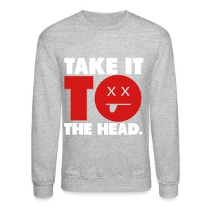 take it to the head - Crewneck Sweatshirt