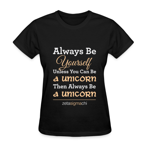 Be A Unicorn T Shirt - Women's T-Shirt