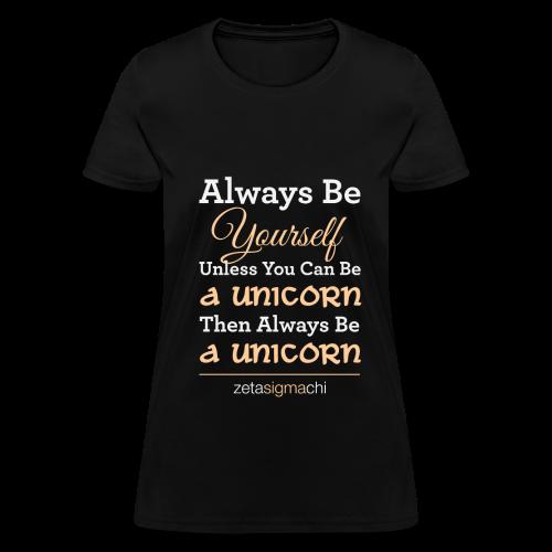 Be A Unicorn T Shirt - Women's T-Shirt