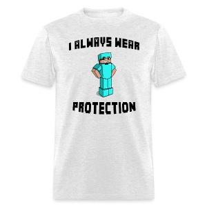 I Always Wear Protection (Black) - Men's T-Shirt