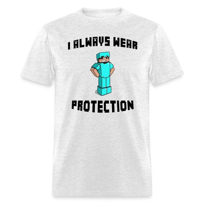 I Always Wear Protection (Black)