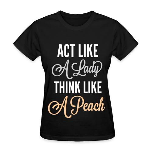 Think Like A Peach - Women's T-Shirt