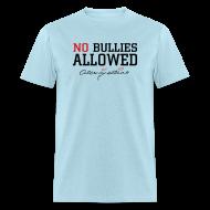 T-Shirts ~ Men's T-Shirt ~ No Bullies Allowed by Alexis Bellino