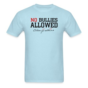 No Bullies Allowed by Alexis Bellino - Men's T-Shirt