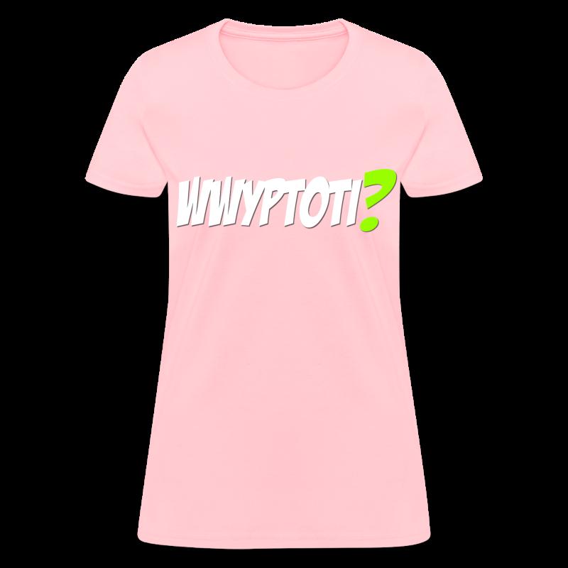wwyptotishirt2 - Women's T-Shirt