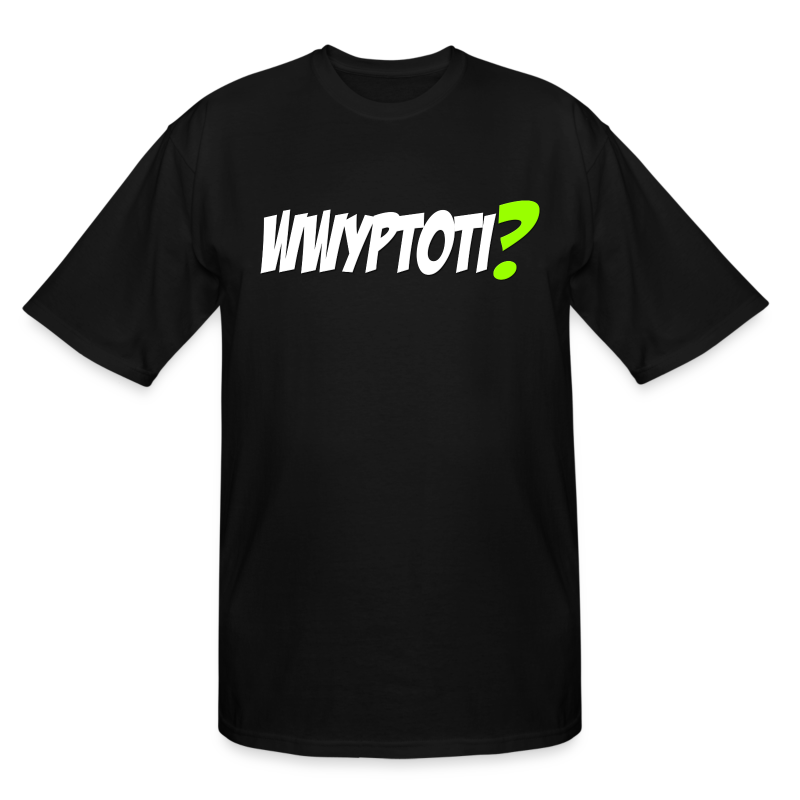 wwyptotishirt2 - Men's Tall T-Shirt