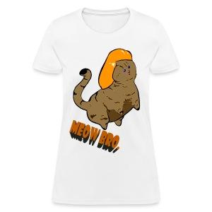 Meow Bro. - Women's T-Shirt