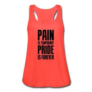 PAIN IS TEMPORARY TEE - Women's Flowy Tank Top by Bella