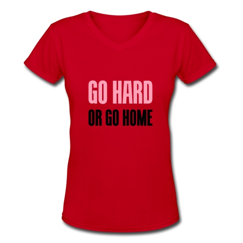 GO HARD TEE - Women's V-Neck T-Shirt