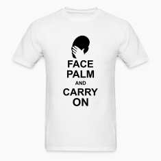 face palm and carry on T-Shirts