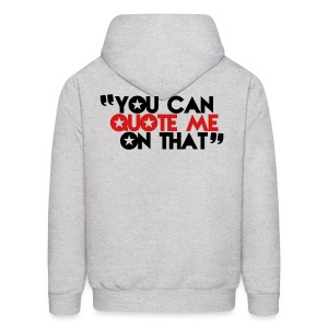 YOU can QUOTE ME ON THAT! Hoodies - Men's Hoodie