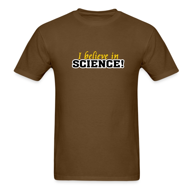 I Believe In Science! [believe] - Men's T-Shirt