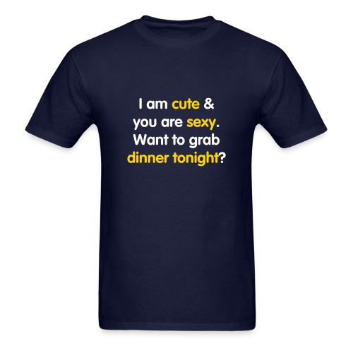 Cute and Sexy, Dinner Tonight? - MEN - Men's T-Shirt