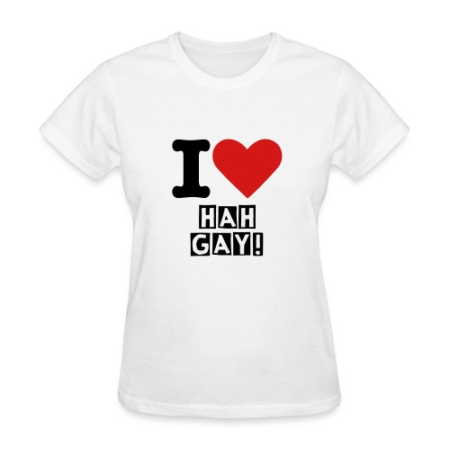 I Love Hah Gay - Women's T-Shirt