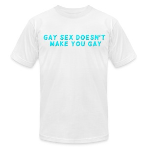 Gay Sex Doesn't Make You Gay White Slim Fit - Men's T-Shirt by American Apparel