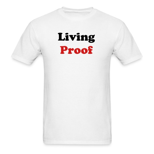 Men's T-Shirt - Show everyone that you are Living Proof and $12 of the cause goes right back to Proof Positive to support our campaigns and projects.