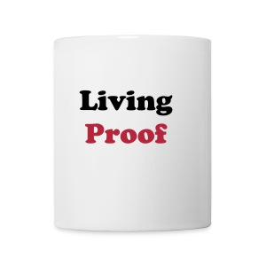 Coffee/Tea Mug - Show everyone that you are Living Proof and $5 of the cause goes right back to Proof Positive to support our campaigns and projects.
