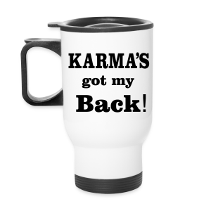 karma's got my back mug - Travel Mug