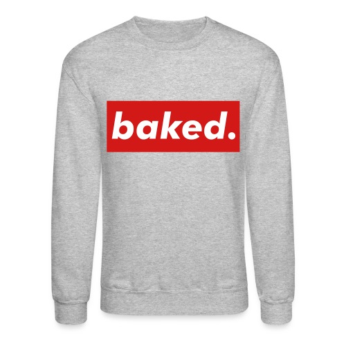 baked - Crewneck Sweatshirt