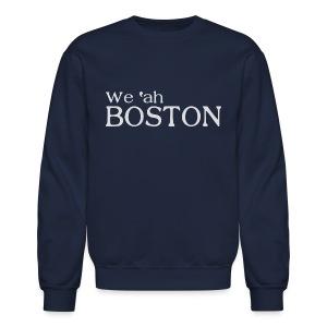 We 'ah Boston - Crewneck Sweatshirt