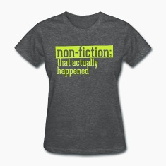 non fiction.png Women's T-Shirts