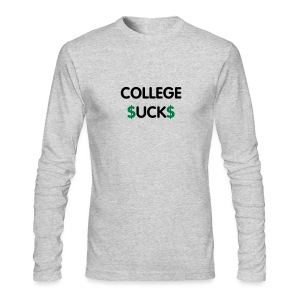 College $uck$ Grey Long-sleeve T-shirt - Men's Long Sleeve T-Shirt by Next Level