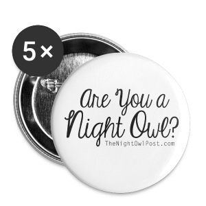 Are You a Night Owl? Buttons - Large Buttons