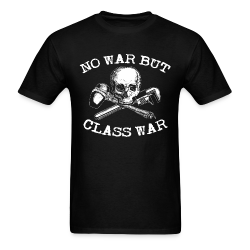 No war but class war Working class - Class war - Class struggle - Proletarian - Proletariat - Syndicalism - Work - Labor union - Strike - Unionism - Self-management - CNT