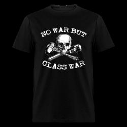 No war but class war Working class - Class war - Class struggle - Proletarian - Proletariat - Syndicalism - Work - Labor union - Strike - Unionism - Self-management - CNT