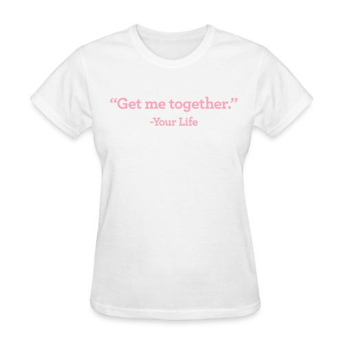 Get Me Together Women's Standard Weight T-Shirt - Women's T-Shirt
