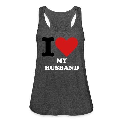 i love my husband tank - Women's Flowy Tank Top by Bella