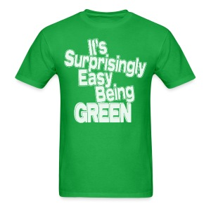 It's Surprisingly Easy Being Green - Men's T-Shirt