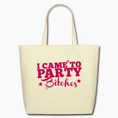 I CAME TO PARTY BITCHES! nsfw Bags & backpacks