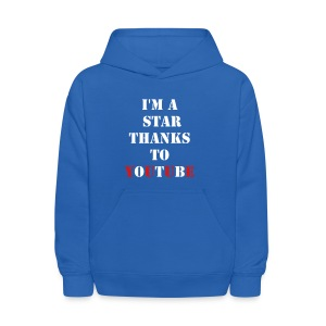 I'm a Star Thanks to YouTube Hoodie - Kids' Hoodie