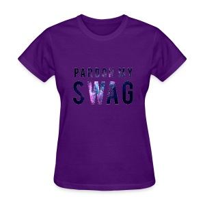 PARDON MY SWAG TEE - Women's T-Shirt