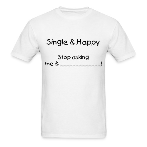 Single Happy Guy - Men's T-Shirt