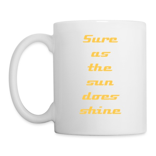 Sure as the Sun - Coffee/Tea Mug