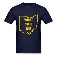 T-Shirts ~ Men's T-Shirt ~ Ohio = Worst State Ever