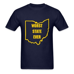 Ohio = Worst State Ever - Men's T-Shirt