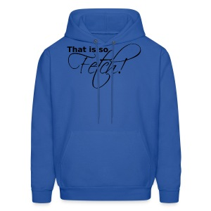GUYS That is so Fetch! - Men's Hoodie