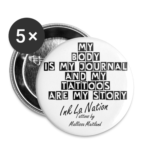 My Body Is My Journal Pin - Large Buttons