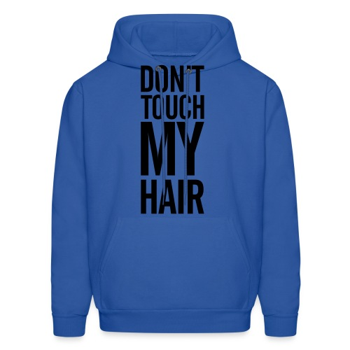 Don't Touch My Hair Men's Hooded Sweater - Men's Hoodie