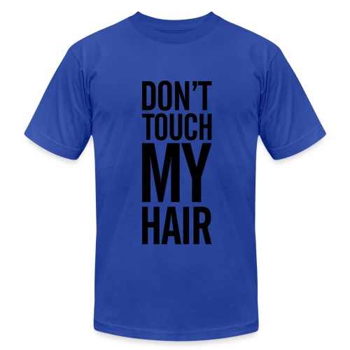 Don't Touch My Hair Men's T-Shirt - Men's Fine Jersey T-Shirt