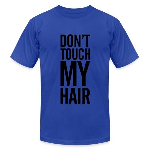 Don't Touch My Hair Men's T-Shirt - Men's  Jersey T-Shirt