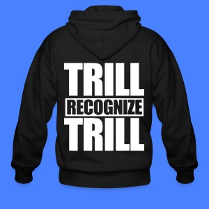 Trill Recognize Trill Zip Hoodies/Jackets - Men's Zip Hoodie