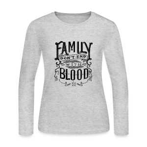 Family Don't End With Blood - Women's Long Sleeve Jersey T-Shirt